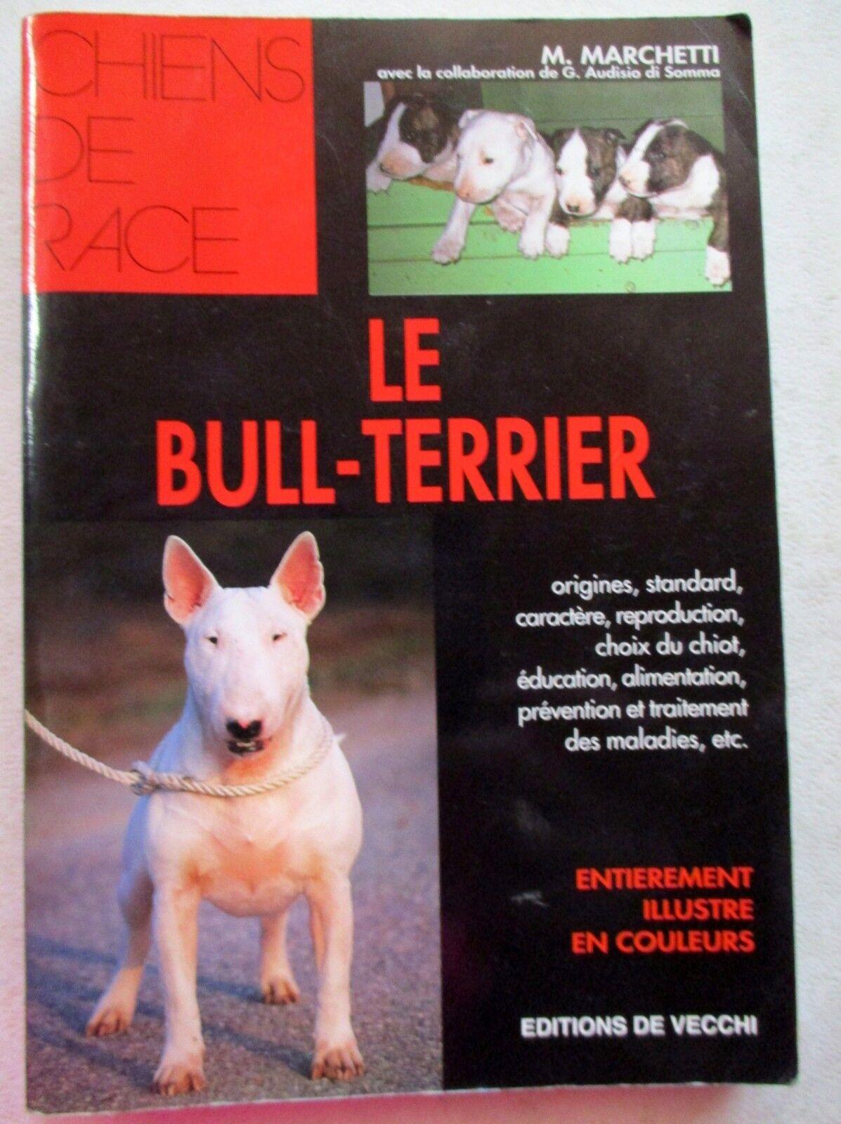 Le bull terrier tout savoir sur le bull-terrier /b22