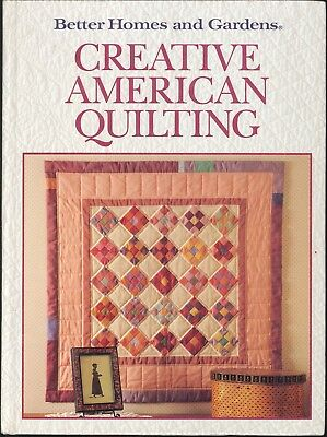 Creative American Quilting Better Homes & Gardens 1989 Hardcover Machine (Best American Crafts Quilting Machines)