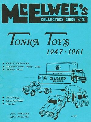 McElwee's Guide #3 to Tonka Toys Toy Trucks 1947 - 1961