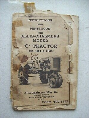 Original Allis Chalmers Model C Tractor Instructions Parts Manual