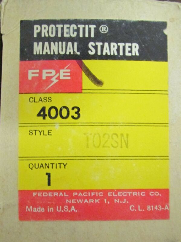 FPE FEDERAL PACIFIC T02SN PROTECTIT Manual Motor Starter 4003 T02SN