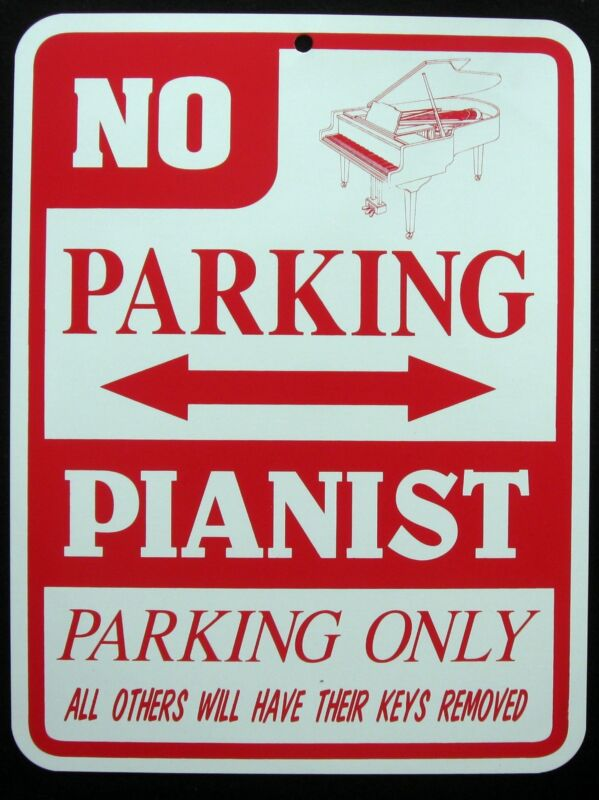 PIANIST PARKING ONLY Steel Sign - No Parking Sign - piano, novelty, fun