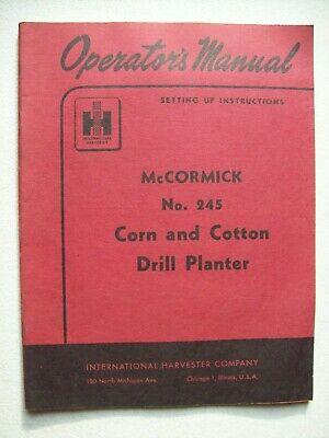 Original International Mccormick 245 Corn Cotton Drill Planter Operators Manual