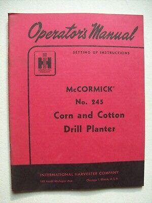 Original Mccormick No. 245 Corn And Cotton Drill Planter Operators Manual 1955