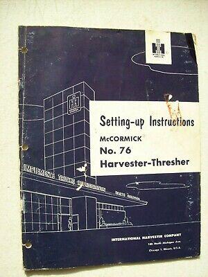 Original Mccormick No. 76 Harvester Thresher Setting Up Instructions Manual 1956