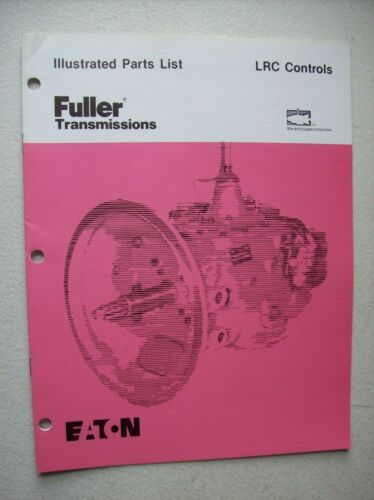 Original Eaton Fuller Transmission ~ LRC Controls ~ Illustrated Parts List 1985