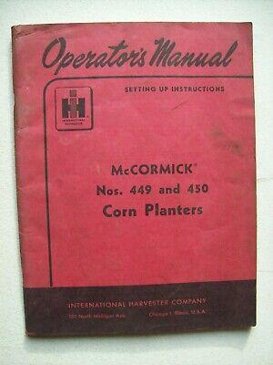 Original International Mccormick No. 449 450 Corn Planters Operators Manual