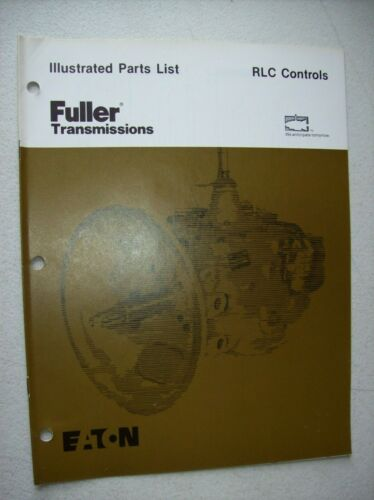 Original Eaton Fuller Transmission ~ RLC Controls ~ Illustrated Parts List 1985