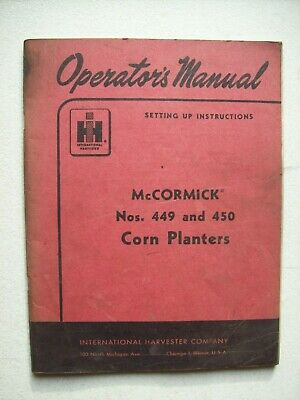 Original International Mccormick 449 450 Corn Planters Operators Manual 1959
