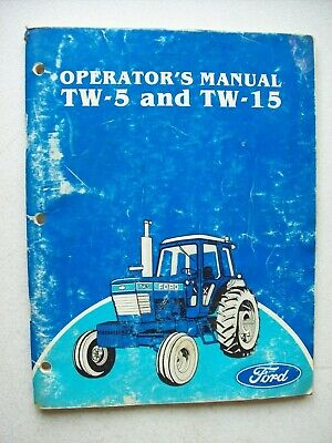 Original Ford Tw-5 And Tw-15 Tractor Operators Owners Manual