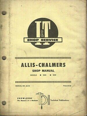 It Allis-chalmers Model 5020 5030 No. Ac-32 Tractor Shop Manual