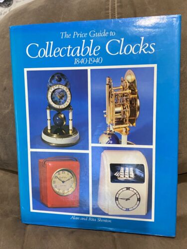 THE PRICE GUIDE TO COLLECTABLE CLOCKS - 1840 - 1940 - HARD COVER