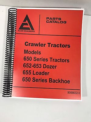 Allis Chalmers 650 652 653 655 Crawler Dozer Loader Backhoe Parts Manual