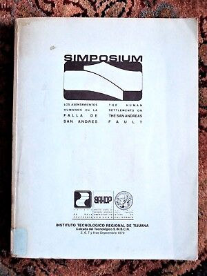 1979 BAJA CALIFORNIA HUMAN SETTLEMENTS on the SAN ANDREAS FAULT Symposium Papers