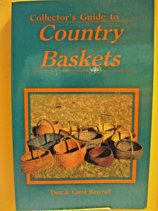 COUNTRY BASKETS COLLECTORs GUIDE 1985 128pg soft cover book Don Carol Raycraft