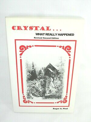 R - Crystal, What Really Happened, Revised 2nd Edition, Roger A Neal, Auto. New