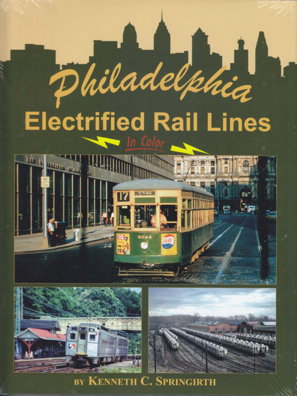 PHILADELPHIA ELECTRIFIED LINES in Color -- (NEW BOOK)