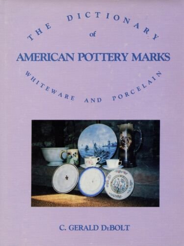 American Pottery Porcelain Whiteware - Makers Marks Dates / Dictionary Book