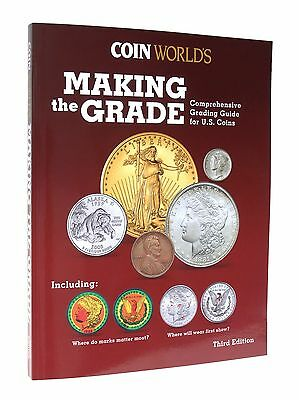 Coin World's Making the Grade: Comprehensive Grading Guide for U. S. Coins, 3rd