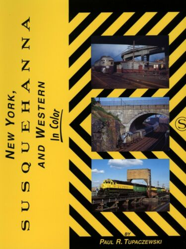NEW YORK SUSQUEHANNA WESTERN NYSW IN COLOR PAUL R TUPACZEWSKI OUT OF PRINT