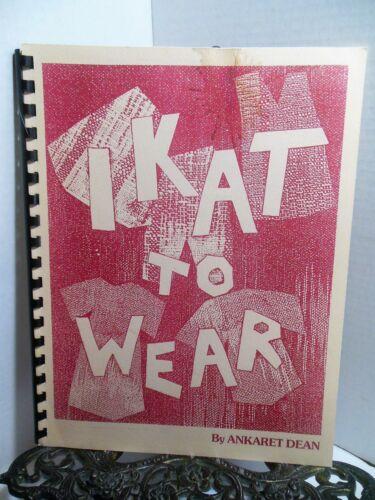 Ikat to Wear How To Weaving BOOK Ankaret Dean Tying Dyeing Shifting Warp Designs