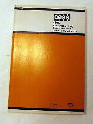 Case 480c Construction King Loader Backhoe Operators Manual 9-3224 Owners Guide