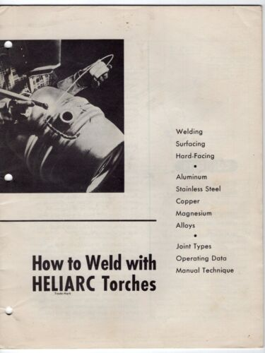 """1951 (?) """"Linde Air Products"""" Publication: """"How To Weld With Heliarc Torches"""""""