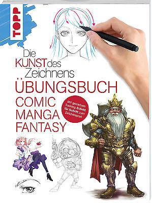 Die Kunst des Zeichnens - Übungsbuch Comic Manga Fantasy,