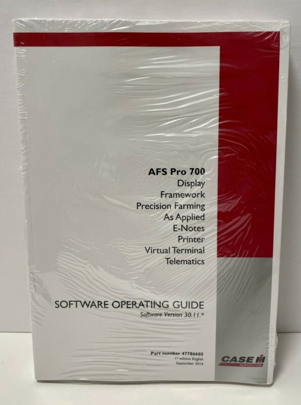 CASE IH AFS Pro 700 Software Operating Guide Version 30.11 P/N 47786605 Sept