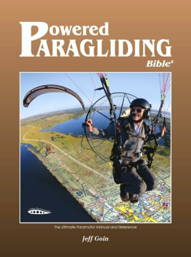 Powered Paragliding ⭐ Bible 6 edition The Ultimate ⭐ Paramotor Manual Reference.
