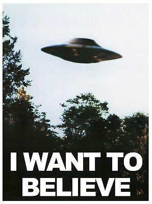 F 449 I Want To Believe Ufo Hot Poster   36 27X40in   Art Print