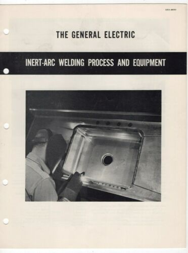 "1948? Info Booklet: ""The General Electric Inert-Arc Welding Process & Equipment"""