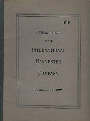 International Harvester Company (Annual Report - International Harvester Company IH  1919 - Modern Reprint (AR07))