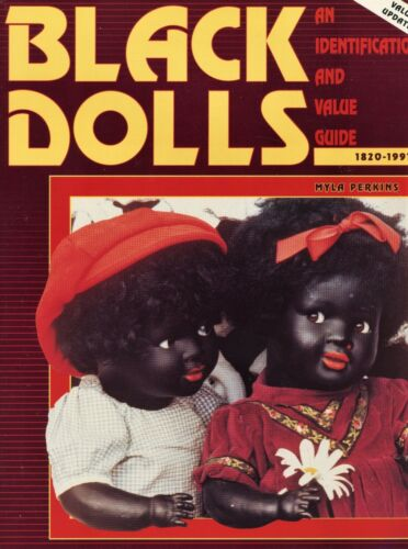 Antique Black Collectible Dolls (1820-1991) - Makers Types / Book + Values