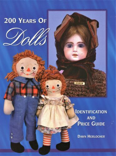 200 Years of Antique Dolls - Identification Types Makers Values / In-Depth Book