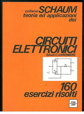 LOWENBERG EDWIN C. CIRCUITI ELETTRONICI ETAS LIBRI 1974 SCHAUM 11 ELETTRONICA