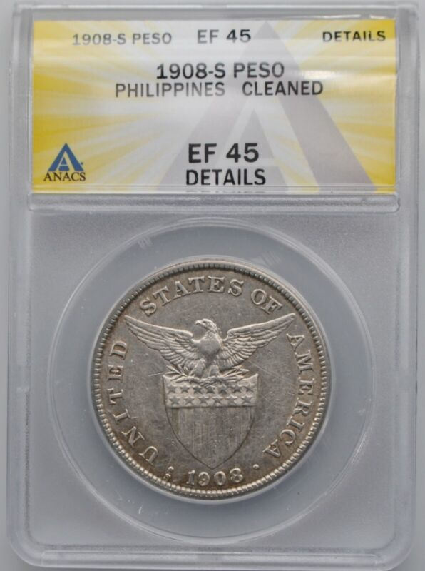 1908-S US Philippines Silver Peso Coin ANACS XF 45 Details Cleaned