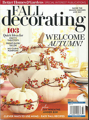 BGH PUBLICATION  FALL DECORATING  WELCOME AUTUMN! * 103 QUICK IDEAS  ISSUE, 2018