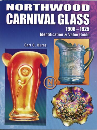 Northwood Carnival Glass 1908-1925 Patterns Descriptions Values / In-Depth Book