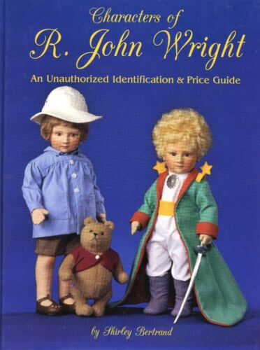 John Wright Character Dolls - Identification and Value Guide / Illustrated Book