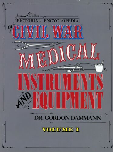Civil War Medical Instruments Devices Equipment / Scarce Illustrated Book