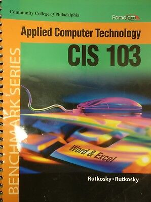 Applied Computer Technology Textbook Cis 103 Philadelphia Community College Ccp