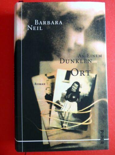 Barbara Neil: An einem dunklen Ort - Roman - gebundene Ausgabe