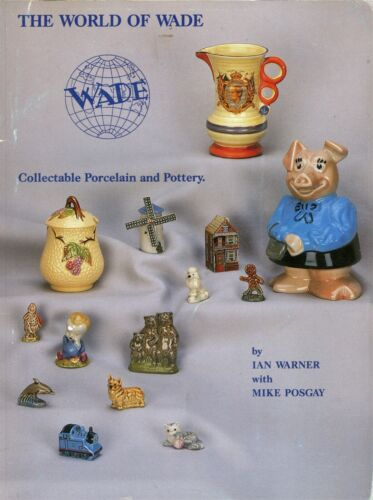 Wade Pottery Porcelain - History Types Marks Dates / Illustrated Book + Values