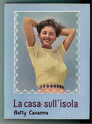 CAVANNA BETTY  LA CASA SULL'ISOLA BALDINI & CASTOLDI 1957 LA MELAGRANA 33