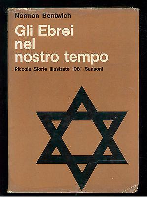 BENTWICH NORMAN GLI EBREI NEL NOSTRO TEMPO SANSONI 1963 STORIE ILLUSTRATE 108