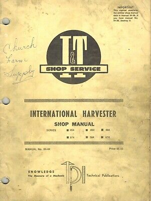 International 454 464 484 574 584 And 674 Tractor It Shop Manual Ih-44
