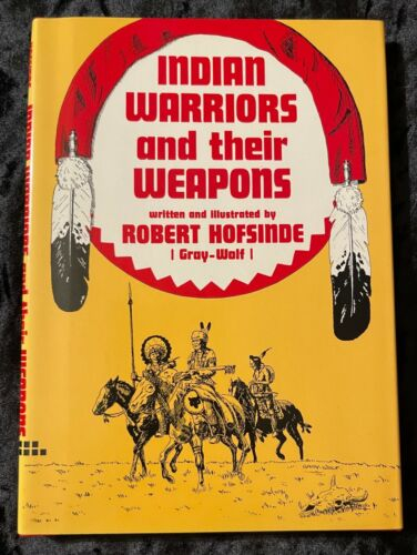 INDIAN WARRIORS AND THEIR WEAPONS NEW HARDBACK DUST JACKET