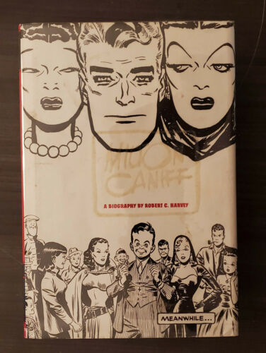 Meanwhile..A biography of Milton Caniff by Robert C,. Harvey - Fantagrapic Books