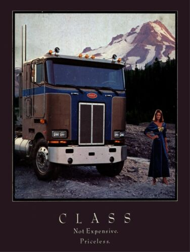 "1984 Peterbilt Trucks New Metal Sign: ""Class.  Not Expensive. Priceless."""